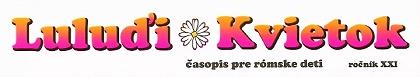 luludi_Luluďi_Kvietok_časopis_pre_rómske_deti_Občianske_združenie_Luluďi_gipsy.sk_rómovia_cigán_rómska_hudba